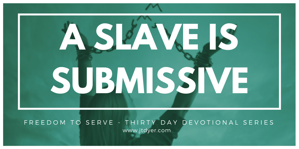 A Slave is submissive