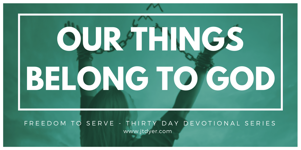 Our Things belong to God