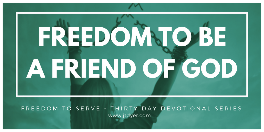 Freedom to be a Friend of God