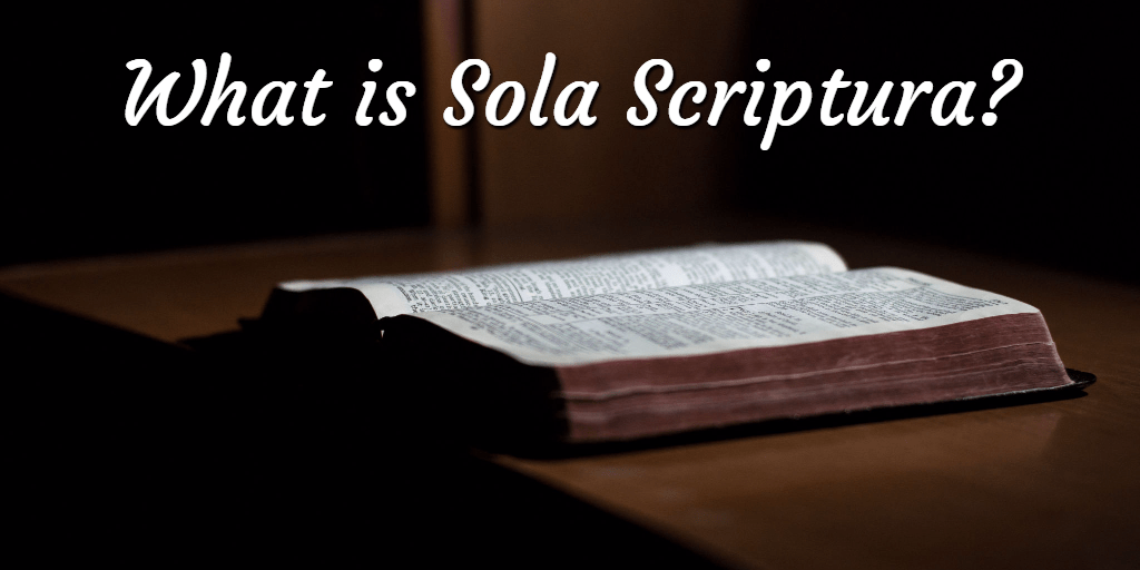What is Sola Scriptura?