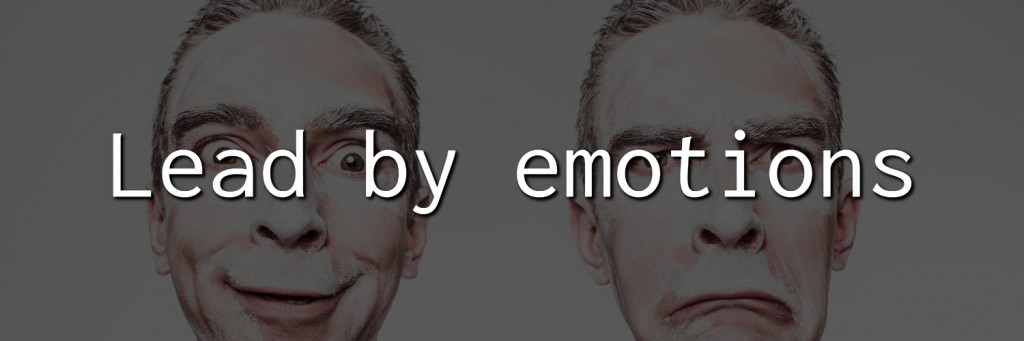 Lead by emotions
