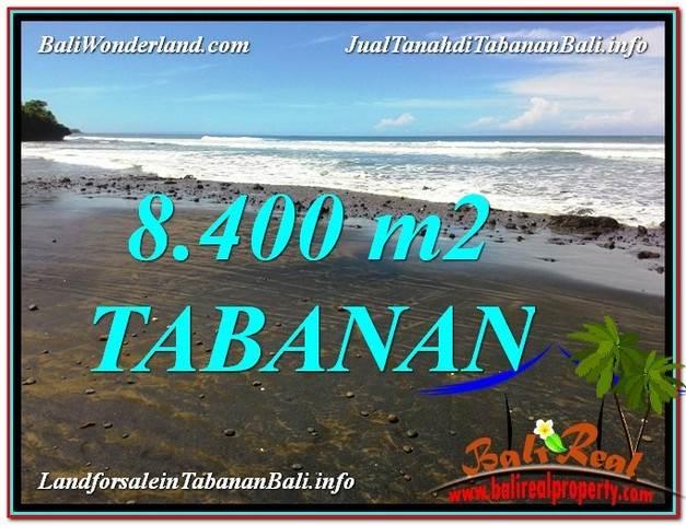 JUAL TANAH MURAH di TABANAN BALI 8,400 m2  View laut dan Lingkungan Villa