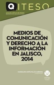 Portada del informe Medios de Comunicación y Derecho a la Información en Jalisco, 2014 (Q, 2014)