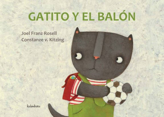 Gatito y el Balon - Cover - Kalandraka 2012 illustrated by Constanze Von Kitzing