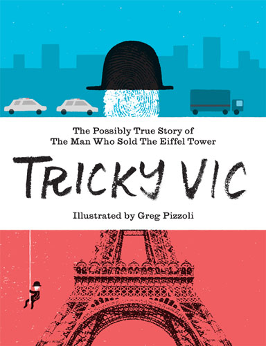 Tricky Vic - written and illustrated by Greg Pizzoli