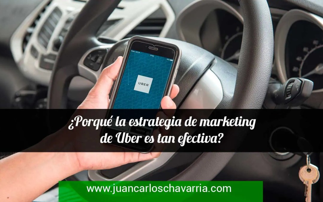 ¿Porqué la estrategia de marketing de Uber es tan efectiva?