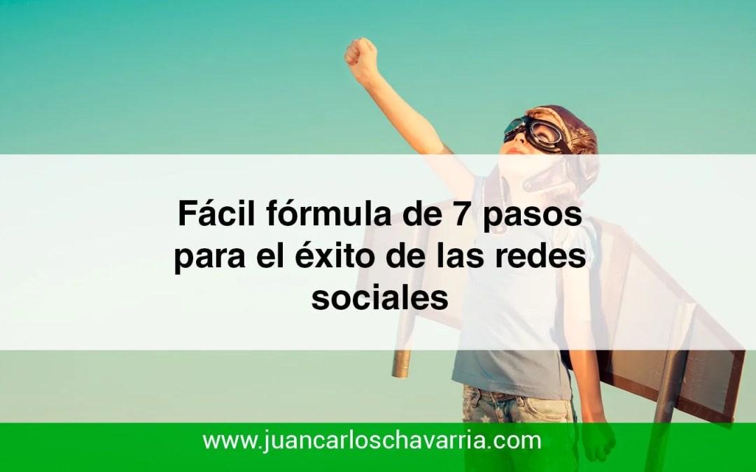 Fácil fórmula de 7 pasos para el éxito de las redes sociales