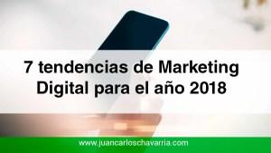 7 tendencias de Marketing Digital para el año 2018