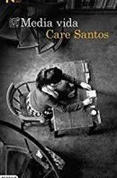 Libro Media vida de Care Santos