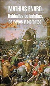 Habladles de batallas, de reyes y elefantes