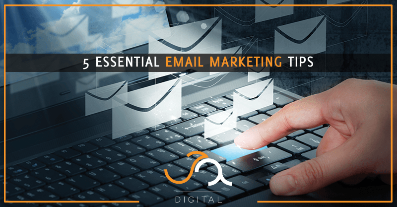 Five Essential Email Marketing Tips