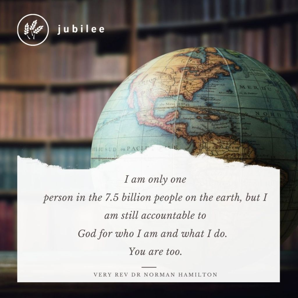 "Accountable for creation quote - ""I am only one person in the 7.5 billion people on the earth, but I am still accountable to God for who I am and what I do. You are too."""