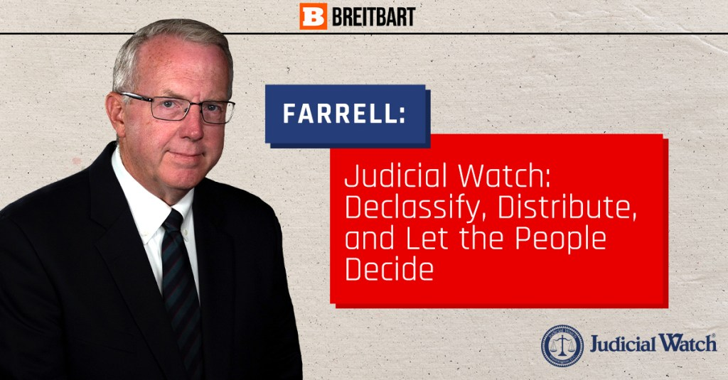 Judicial Watch: Declassify, Distribute, and Let the People Decide