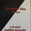 Nowhere Else To Go by Judith Kirscht