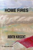 Home Fires by Judith Kirscht available at Amazon.com