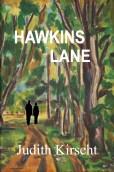 Hawkins Lane by Judith Kirscht