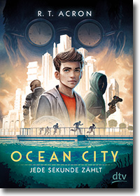 "Cover: R. T. Acron ""Ocean City - Jede Sekunde zählt"""