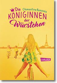 """Cover: Clémentine Beauvais """"Die Königinnen der Würstchen"""""""