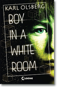 "Cover: Karl Olsberg ""Boy in a White Room"""