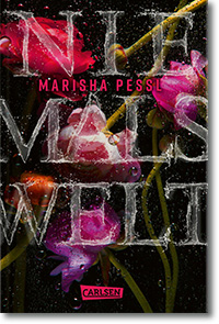 "Cover: Marisha Pessl ""Niemalswelt"""