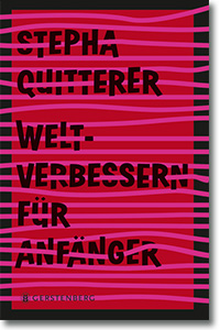 """Cover: Stepha Quitterer """"Weltverbessern für Anfänger"""""""