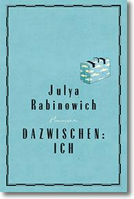 """Cover: Julya Rabinowich """"Dazwischen: Ich"""""""