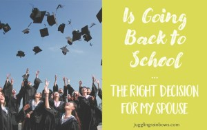 Is Going Back to School the Right Choice for My Spouse?