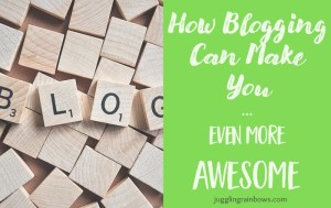 How Blogging Can Make You Even More Awesome