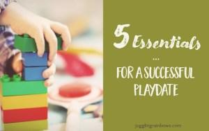 5 Essentials for a Successful Playdate