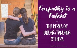 Empathy is a Talent