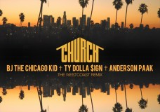 BJ The Chicago Kid Feat. Ty Dolla $ign & Anderson .Paak – Church (The Westcoast Remix)