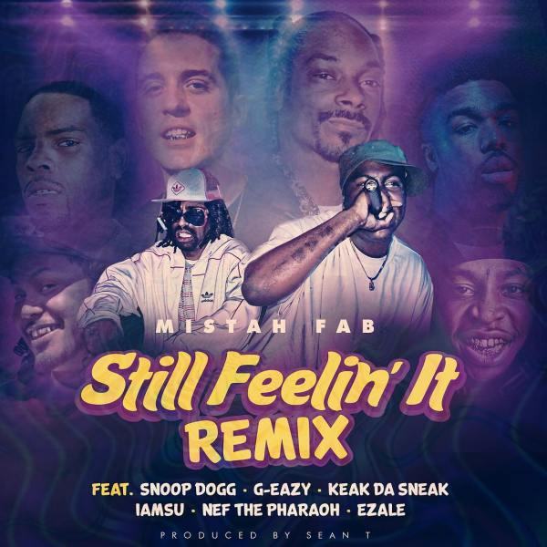 Mistah F.A.B. Feat. Snoop Dogg, G-Eazy, Iamsu, Nef The Pharaoh & Ezale – Still Feelin It (Remix)