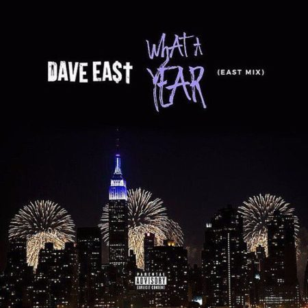 Dave East – What A Year