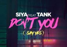 Siya Feat. Tank – Don't U (Say Yes)