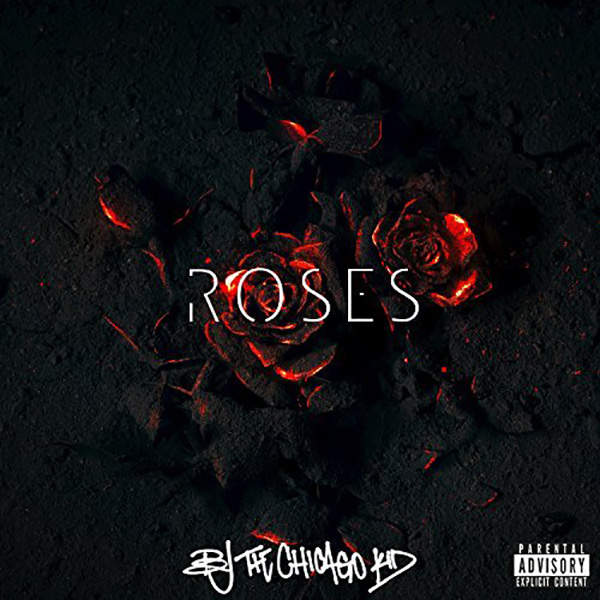 BJ The Chicago Kid – Roses