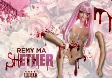 Remy Ma – ShETHER (Nicki Minaj Diss)