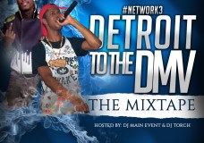 DJ Torch & DJ Main Event – The Network 3: Detroit To The DMV (STREAM)