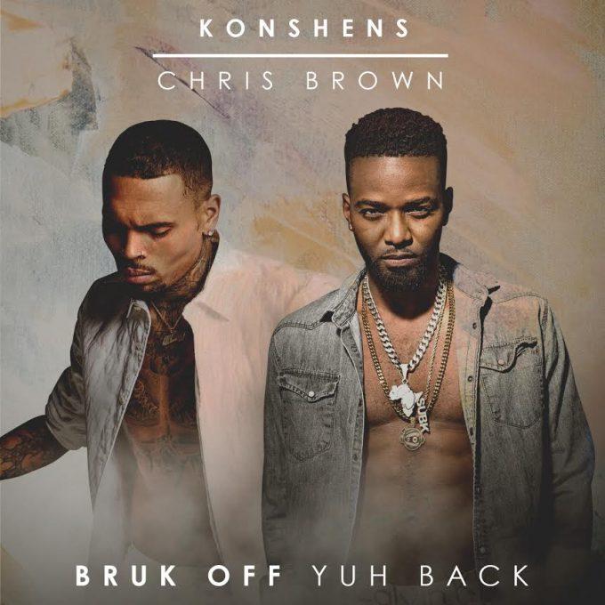 Konshens Feat. Chris Brown – Bruk Off Yuh Back (Remix)