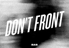 Bas – Don't Front