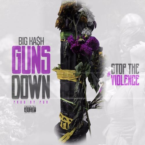 Big KA$H – Guns Down