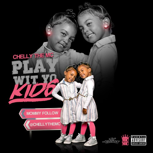 Chelly The MC – Play Wit Yo Kids