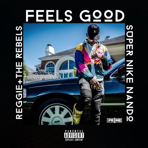REGGIE + THE REBELS Feat. Super Nike Nando – Feels Good
