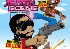 Mike Brown Da Czar ft. Sauce Walka – Murdah Scene (Video)