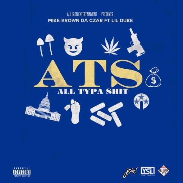 Mike Brown Da Czar Feat. Lil Duke – ATS