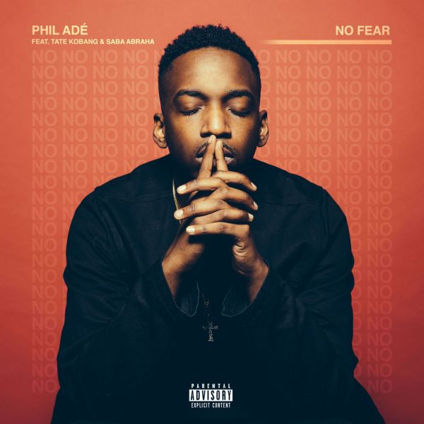 Phil Adé Feat. Tate Kobang & Saba Abraha – No Fear