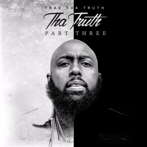 Trae Tha Truth – Tha Truth, Pt. 3 (Stream)