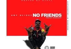Ant Glizzy – No Friends