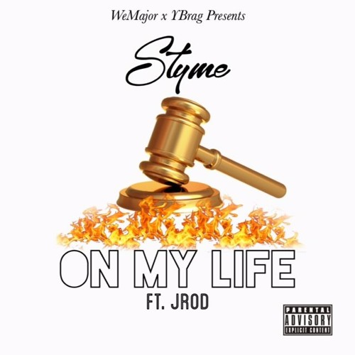 Styme Feat. JRod – On My Life