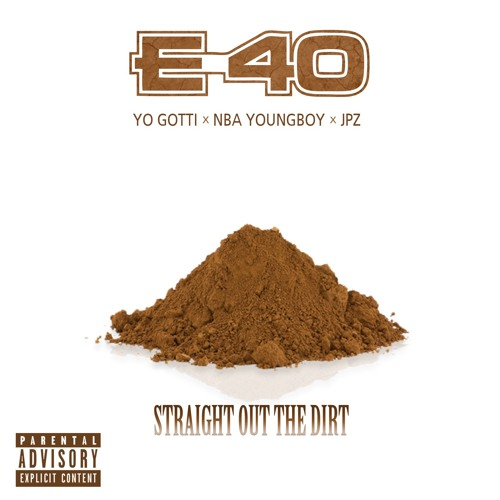 E-40 Feat. Yo Gotti & NBA Youngboy – Straight Out The Dirt