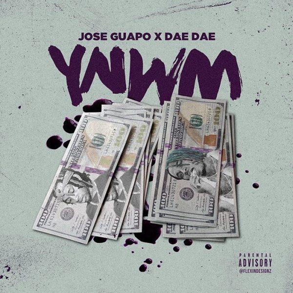 Jose Guapo Feat. Dae Dae – YNWM
